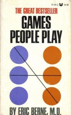 Эрик Берн «Люди, которые играют в игры» — краткое изложение